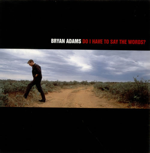 Bryan Adams - Do I Have to Say the Words? piano sheet music