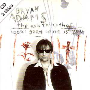 Bryan Adams - The Only Thing That Looks Good on Me Is You piano sheet music