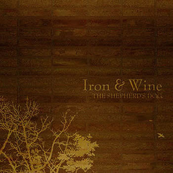 Iron And Wine   Fightless Bird, American Mouth