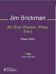 Jim Brickman - All I Ever Wanted piano sheet music