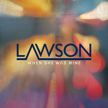 Lawson - When She Was Mine piano sheet music