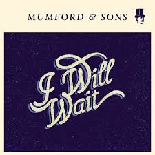 Mumford & Sons - I Will Wait piano sheet music