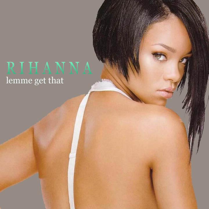 Rihanna - Lemme Get That piano sheet music