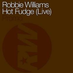 Robbie Williams - Hot Fudge piano sheet music