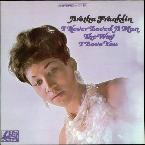 Aretha Franklin - I Never Loved a Man (The Way I Love You) piano sheet music