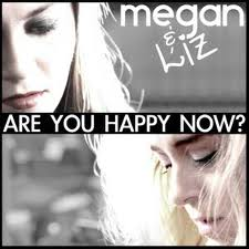 Megan and Liz - Are You Happy Now? piano sheet music