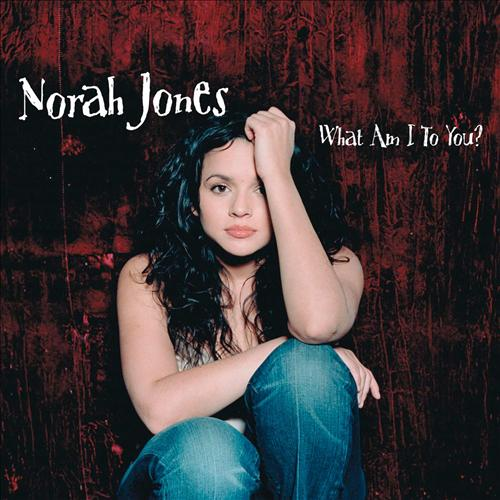 Norah Jones - What Am I to You? piano sheet music