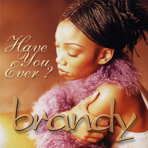 Brandy - Have You Ever? piano sheet music